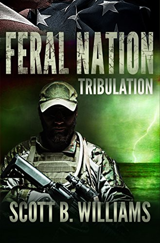 Feral Nation - Tribulation (Feral Nation Series Book 3) by [Williams, Scott B.]