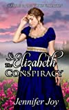 The Elizabeth Conspiracy: A Pride & Prejudice Variation