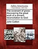 The Covenant of Grace, John Cotton, 1275850596