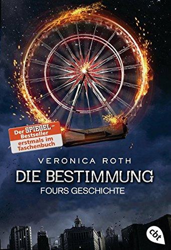 Die Bestimmung - Fours Geschichte (Die Bestimmung-Reihe, Band 4 ...