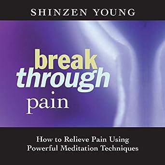 Break Through Pain - Shinzen Young