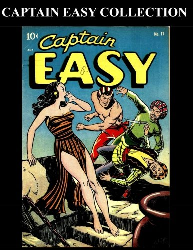 Download Captain Easy Collection: 7 Issues (#11, #15 - #17, #24, #111 & Soldier of Fortune) PDF