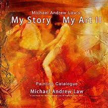 Michael Andrew Law 's My Story My Art II Painting catalogue: Michael Andrew Law Painting catalogue