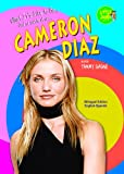 Cameron Diaz (Little Jamie: What It s Like to Be... / Little Jamie: Que se siente al ser...) (English and Spanish Edition)