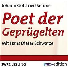 Poet der Geprügelten Hörbuch von Johann Gottfried Seume Gesprochen von: Hans Dieter Schwarze
