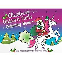 Christmas Unicorn Farts Coloring Book: Mini Farting Unicorn Activity Book