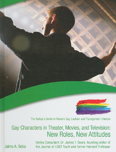 Gay Characters in Theater, Movies, and Television: New Roles, New Attitudes (Gallup's Guide to Modern Gay, Lesbian and Transgender Lifestyle (Library)) pdf epub