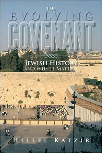 The Evolving Covenant: Jewish History and Why It Matters