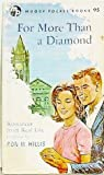 img - for For more than a diamond: Romances from real life book / textbook / text book