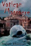 Vatican Massacre, Stuart Thaman, 1492802409