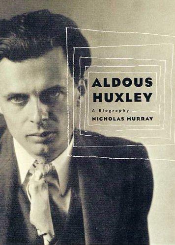 Aldous Huxley: A Biography (Thomas Dunne Books)