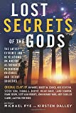 img - for Lost Secrets of the Gods: The Latest Evidence and Revelations On Ancient Astronauts, Precursor Cultures, and Secret Societies book / textbook / text book