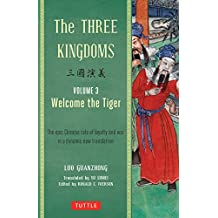 The Three Kingdoms, Volume 3: Welcome The Tiger: The Epic Chinese Tale of Loyalty and War in a Dynamic New Translation (with Footnotes)