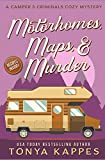 Motorhomes, Maps, & Murder (A Camper & Criminals Cozy Mystery)