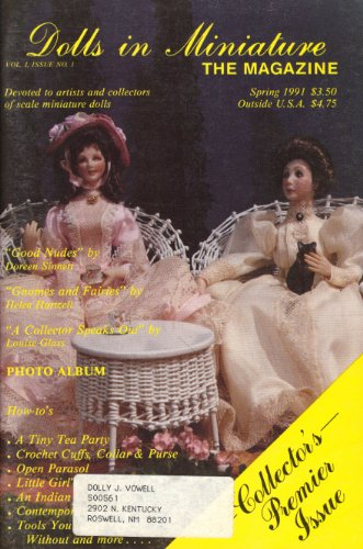 Dolls Miniature Magazine - Dolls in Miniature the Magazine (Collector's Premier Issue, Spring 1991, Vol. I, Issue No. 1)