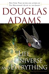 Life, the Universe and Everything (Hitchhiker's Guide to the Galaxy Book 3)