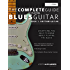 The Complete Guide to Playing Blues Guitar  Part One - Rhythm Guitar (Play Blues Guitar Book 1)