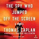 The Spy Who Jumped Off the Screen: A Novel | Thomas Caplan