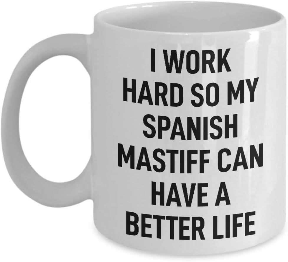 N\A Taza de café española del Perro del mastín Trabajo Duro para mi Perro Regalo para el dueño del Perro Amantes del Perro Regalo de la mordaza