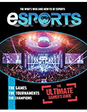 eSports: The Ultimate Gamer's Guide: The Who's Who and How-To of eSports