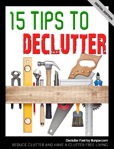 15 Tips to Declutter Fast: Reduce Clutter and Have a Clutter Free Living