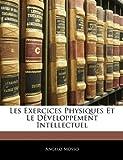 Les Exercices Physiques et le Développement Intellectuel, Angelo Mosso, 1144484022