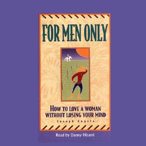 For Men Only: How to Love a Woman Without Losing Your Mind Audiobook [Free Download by Trial] thumbnail