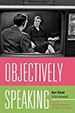 Objectively Speaking: Ayn Rand Interviewed