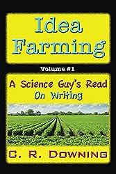 Idea Farming: A Science Guy's Read on Writing