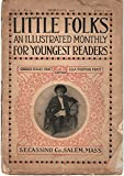 img - for Little Folks: An Illustrated Monthly for Youngest Readers, February 1908, Vol. II, No. 4 book / textbook / text book