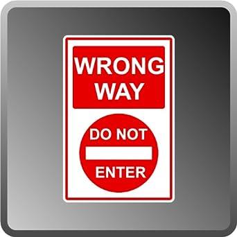 WRONG WAY DO NOT ENTER 18