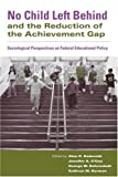 No Child Left Behind and the Reduction of the Achievement Gap, , 0415955319