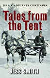 Tales from the Tent : Jessie's Journey Continues, Smith, Jess, 1841587192