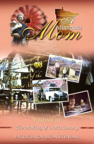 A Minnesota Mom (Volume III: The Making of a Missionary) by [Stendal, Patricia C. ]