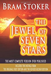 The Jewel Of Seven Stars - The Most Complete Version Ever Published: Includes The Endings From The Original First Edition And The Revised Second Edition