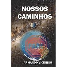 NOSSOS CAMINHOS (Portuguese Edition)