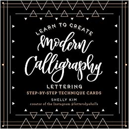 Learn To Create Modern Calligraphy Lettering Shelly Kim 9781631063855 Amazon Books