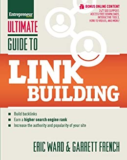 Ultimate Guide to Link Building: How to Build Backlinks, Authority and Credibility for Your Website, and Increase Click Traffic and Search Ranking (Ultimate Series) by [Ward, Eric, French, Garrett]