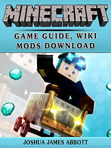 Minecraft: Game Guide, Wiki, Mods, Download - Kindle edition by