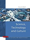 Science, Technology and Culture, David Bell, 033521326X