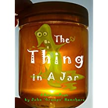 The Thing in a Jar
