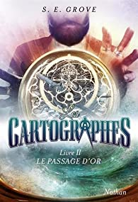 Les cartographes, tome 2 : Le passage d'or par Grove