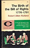 The Birth of the Bill of Rights, 1776-1791, Rutland, Robert A., 1555531121
