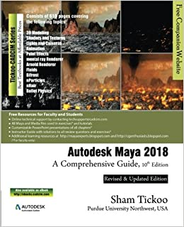 Autodesk Maya 2018: A Comprehensive Guide: Prof Sham Tickoo Purdue
