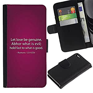 All Phone Most Case / Oferta Especial Cáscara Funda de cuero Monedero Cubierta de proteccion Caso / Wallet Case for Apple Iphone 4 / 4S // BIBLE Romans 12:9 Let Love Be Genuine