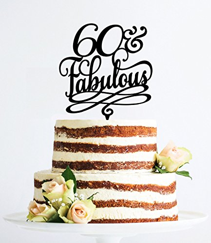 60 And Fabulous Birthday Cake Topper For Women Classy 60th Gift Men Sixtieth Party Favors