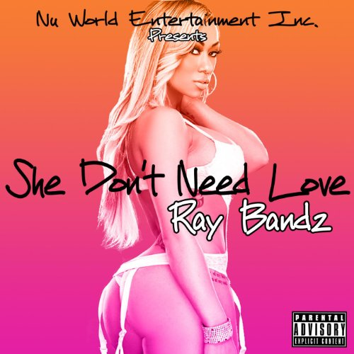 She Dont Know Mp3 Download: Amazon.com: She Don't Need Love [Explicit]: Ray Bandz: MP3