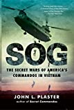 SOG: The Secret Wars of America's Commandos in
