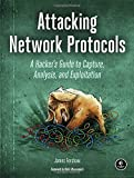 img - for Attacking Network Protocols: A Hacker's Guide to Capture, Analysis, and Exploitation book / textbook / text book