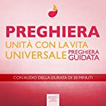 Preghiera - Unità con la Vita Universale [Prayer - Unity with the Universal Life]: Preghiera guidata [Guided Prayer]   Paul Green